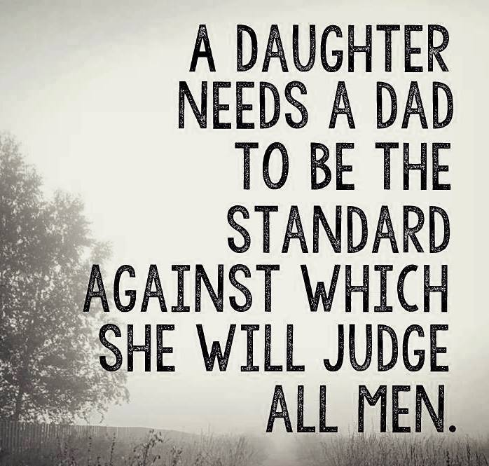 A Daughter Needs Her Dad To Be A Standard
